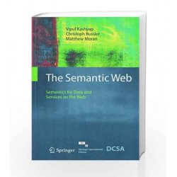 The Semantic Web: Semantics for Data and Services on the Web by Kashyap Book-9788132231691