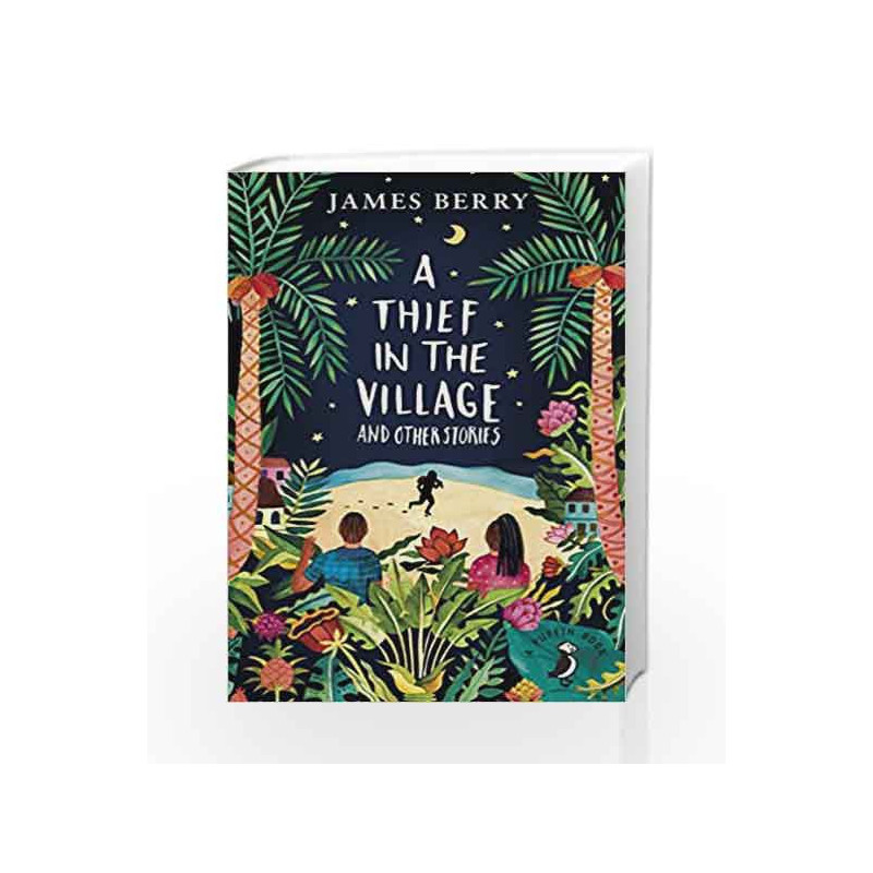 A Thief In The Village Puffin Book By James Berry 9780141368641