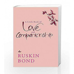 A Little Book of Love and Companionship by Ruskin Bond Book-9789386050366