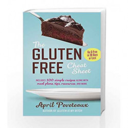 Gluten-Free Cheat Sheet: Go G-Free in 30 Days or Less by April Peveteaux Book-9780399172991