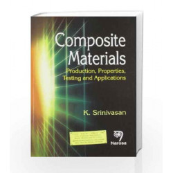 Composite Material : Production Properties Testing by Srinivasan K Book-9788173199295