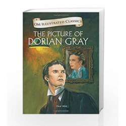The Picture of Dorian Gray: Om Illustrated Classics by Oscar, Wilde Book-9789384225360