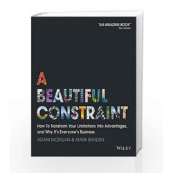 A Beautiful Constraint: Turning Limitations into Innovations by Adam Morgan Book-9788126556922