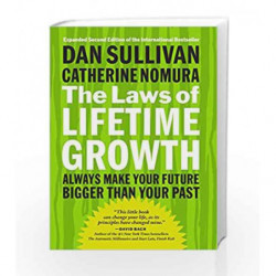 The Laws of Lifetime Growth: Always Make Your Future Bigger Than Your Past by Dan Sullivan Book-9781626569928