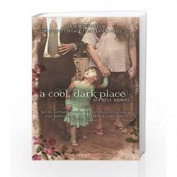 A Cool, Dark Place by Supriya Dravid Book-9788184007220