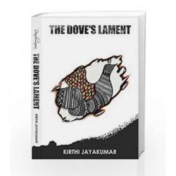 The Dove's Lament by Kirthi Jayakumar Book-9788192997568