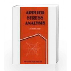Applied Stress Analysis by Sadhu Singh Book-9788174090768