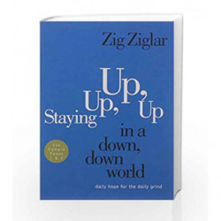 Staying Up, Up, Up in a Down World by Zig Ziglar Book-9780718093334