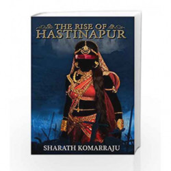 The Rise of Hastinapur by Sharath Komarraju Book-9789351773764