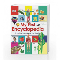 My First Encyclopaedia: A Wealth of Knowledge at Your Fingertips by DK Book-9780241293409