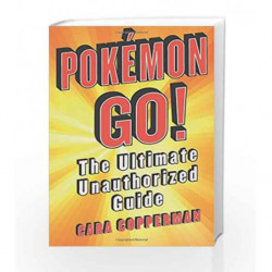 Pokemon GO!: The Ultimate Unauthorized Guide by Cara Copperman Book-9781250135568