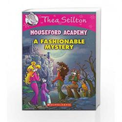 Thea Stilton Mouseford Academy #8: A Fashionable Mystery by Thea Stilton Book-9788184778540