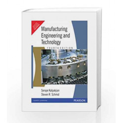 Manufacturing Engineering and Technology, 4e by Kalpakjian Book-9788177581706