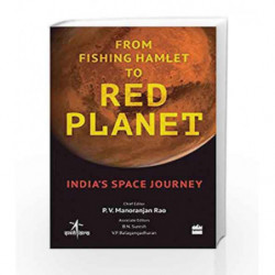 From Fishing Hamlet to Red Planet: India's Space Journey by Indian Space Research Organization Book-9789351776895