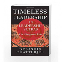 Timeless Leadership: 18 Leadership Sutras from the Bhagavad Gita by Debashis Chatterjee Book-9780470824276