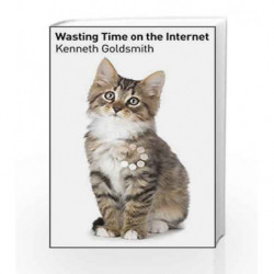 Wasting Time on the Internet: The Art of Mindless Surfing by Goldsmith, Kenneth Book-9780062668608