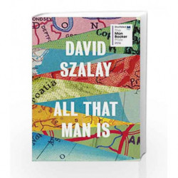 All that Man is: Shortlisted for the Man Booker Prize by David Szalay Book-9780224099776