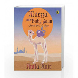Muezza and Baby Jaan: Stories from the Quran by Anita Nair Book-9780143333944