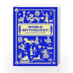 World Mythology in Bite-sized Chunks by World Mythology in Bite-Sized Chunks Book-9781782435754