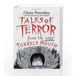 Tales of Terror from the Tunnel's Mouth by Chris Priestley Book-9781408871102
