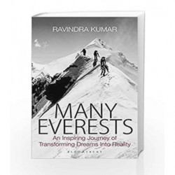 Many Everests: An Inspiring Journey of Transforming Dreams Into Reality by Ravindra Kumar Book-9789386141323