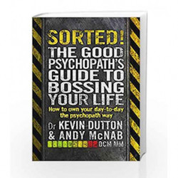 Sorted!: The Good Psychopath                  s Guide to Bossing Your Life by Andy McNab Book-9780552172004
