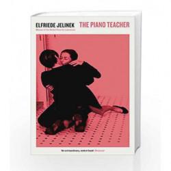 The Piano Teacher by Elfriede Jelinek Book-9781781255681