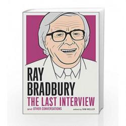 Ray Bradbury: The Last Interview by BRADBURY RAY Book-9781612196503