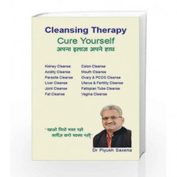 Cleansing Therapy: Cure Yourself by Dr Piyush Saxena Book-9788192026329
