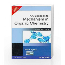 A Guidebook to Mechanism in Organic Chemistry by  Book-9788177584332