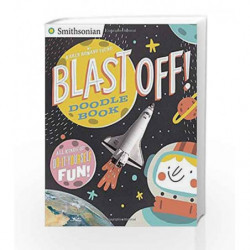 Blast Off! Doodle Book: All Kinds of Do-It-Yourself Fun! (Smithsonian) by Karen Romano Young Book-9780448482101