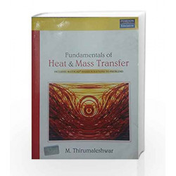 Fundamentals of Heat and Mass Transfer, 1e by THIRUMALESWAR Book-9788177585193