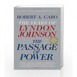 The Passage of Power: The Years of Lyndon Johnson, Vol. IV by Robert A. Caro Book-9780375713255