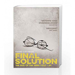 Final Solution: The Fate of the Jews 1933-1949 by David Cesarani Book-9780330535373
