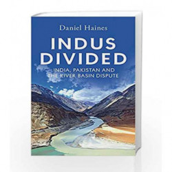 Indus Divided: India, Pakistan and the River Basin Dispute by Daniel Haines Book-9780670089628