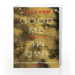 Good Me Bad Me by Ali Land Book-9780718182939