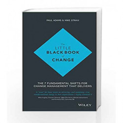 The Little Black Book of Change: The 7 fundamental shifts for change management that delivers by Paul Adams Book-9788126560523