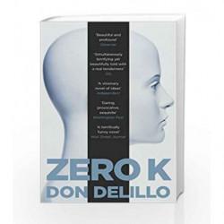 Zero K by Don DeLillo Book-9781509822843