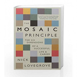 The Mosaic Principle: The Six Dimensions of a Successful Life and Career by Nick Lovegrove Book-9781781259047