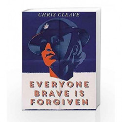 Everyone Brave is Forgiven by Chris Cleave Book-9781473640887