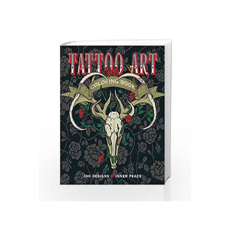 Tattoo Art Coloring Book Ink Designs For Inner Peace Serene By Lark
