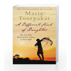 A Different Kind of Daughter: The Girl Who Hid from the Taliban in Plain Sight by Maria Toorpakai Book-9781509800810