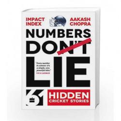 Numbers Do Lie: 61 Hidden Cricket Stories by Impact Index, Aakash Chopra Book-9789352643851