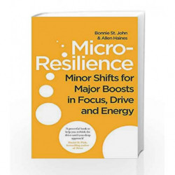 Micro-Resilience: Minor Shifts for Major Boots in Focus, Drive and Energy by Bonnie St. John Book-9780349416274