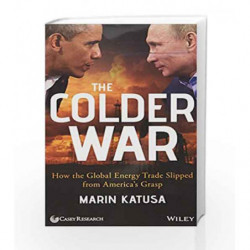 The Colder War: How the Global Energy Trade Slipped from America's Grasp by Katusa, Marin Book-9788126559213