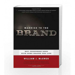 Married to the Brand: Why Consumers Bond with Some Brands for Life by William J. McEwen Book-9781595620057
