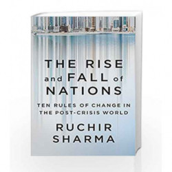 The Rise and Fall of Nations: Ten Rules of Change in the Post-Crisis World by Ruchir Sharma Book-9780241188514