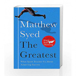 The Greatest: The Quest for Sporting Perfection by Matthew Syed Book-9781473653665