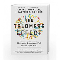 The Telomere Effect: A Revolutionary Approach to Living Younger, Healthier, Longer by Elizabeth Blackburn Book-9781780229034