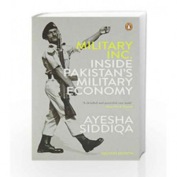 Military Inc.: Inside Pakistan                  s Military Economy by Ayesha Siddiqa Book-9780143429883